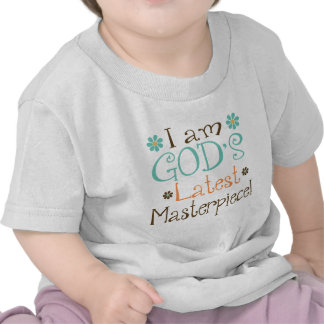 Gods Latest Masterpiece T-shirts