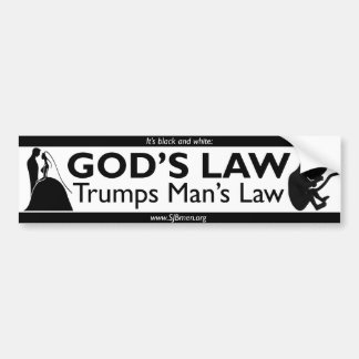 God's Law Trumps Man's Law Bumper Sticker