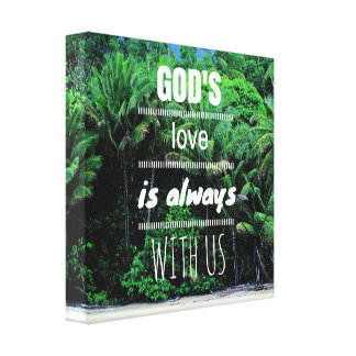 God's Love Is Always With Us Canvas Print