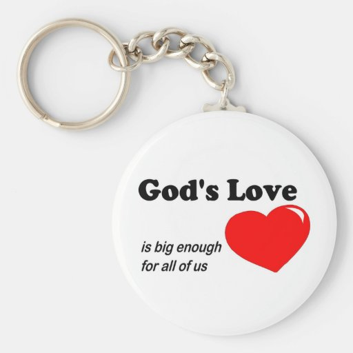 God's love is big enough for all of us key chains