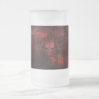 Goes to hell frosted glass beer mug