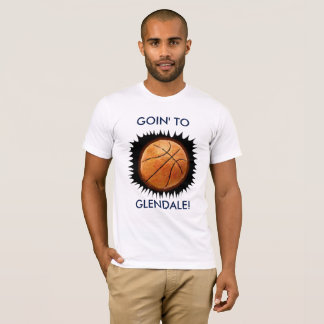 GOIN' TO GLENDALE T-Shirt