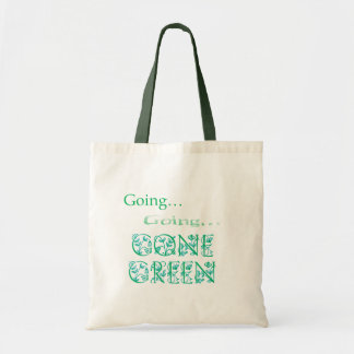 Going...Going...Gone Green Budget Tote Bag