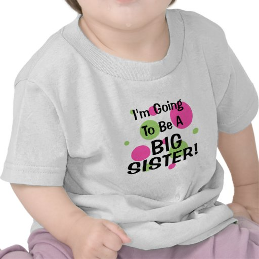 Going To Be A BIG SISTER! Tee Shirts
