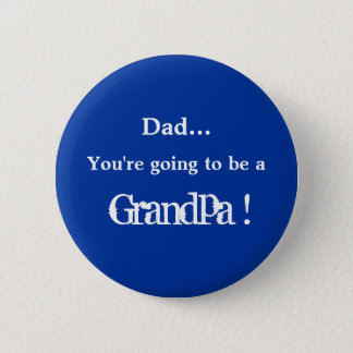Going to be a Grandpa ! 6 Cm Round Badge