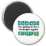 Going to be a Grandpa Again! Refrigerator Magnets