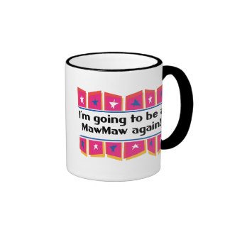 Going to be a MawMaw Again! Coffee Mugs