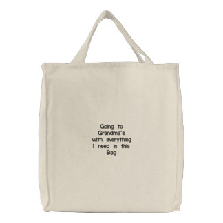 Going to Grandma's with everything I need in th... Embroidered Bag