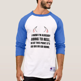 Going To Hell Go Big T-Shirt