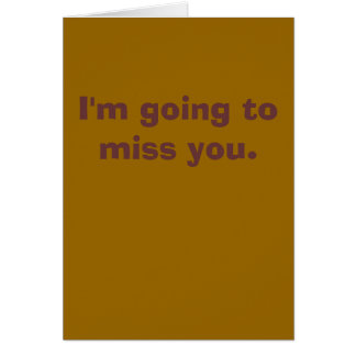 Going to Miss You Card