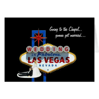 Going to the Chapel, gonna get married In Las Vega Greeting Card