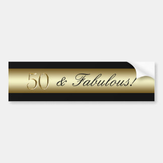 Gold 50 and Fabulous | 50th Birthday Gift Idea Bumper Sticker
