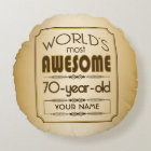 Gold 70th Birthday Celebration World Best Fabulous Round Cushion