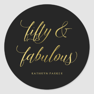 Gold and Black Glam Typography Fifty and Fabulous Classic Round Sticker