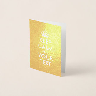 Gold and White Keep Calm and Your Text Foil Card