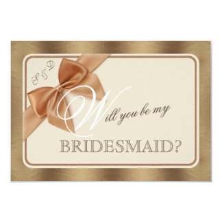 Gold Beige Bow & Tag WILL YOU BE MY BRIDESMAID Card