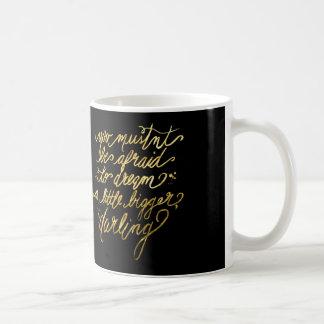 "Gold & Black ""Dream Bigger"" Mug"