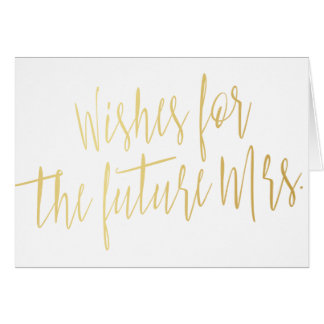"Gold calligraphy ""Wishes for the future Mrs."" Card"