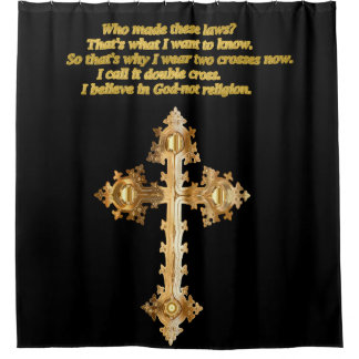 Gold Christian Fun cross with funny saying Shower Curtain