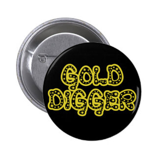 Gold Digger 6 Cm Round Badge