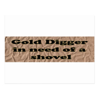 GOLD DIGGER IN NEED OF A SHOVEL POSTCARD
