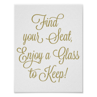 Gold Find Your Seat Enjoy a Glass to Keep Wedding Poster