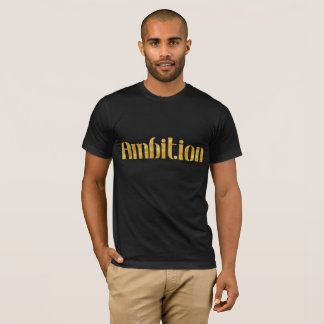 Gold Foil Ambition T Shirt