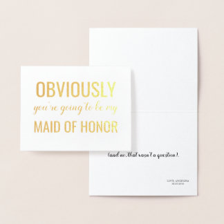 Gold Foil   Funny Bridesmaid or Maid of Honor Foil Card