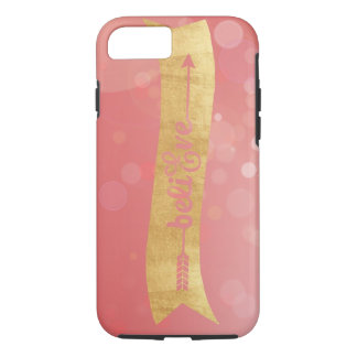 """Gold Foil & Pink """"Believe"""" iPhone 7 case"""