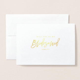 Gold Foil Will You Be My Bridesmaid? Card