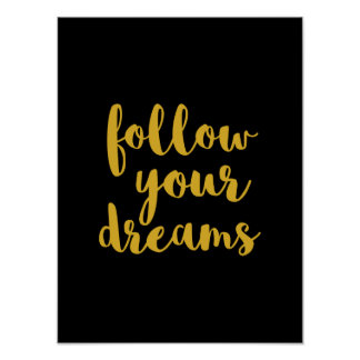 Gold follow your dreams quote art poster