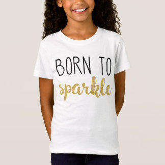 Gold glitter kids apparel - Born to sparkle T-Shirt