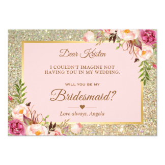 Gold Glitter Pink Floral Will You Be My Bridesmaid Card