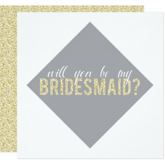 Gold Glitter Will You be my Bridesmaid? Card