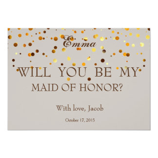 Gold Glitter Will You Be My MAID OF HONOR Card