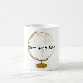 Gold Globe DIY Quote Coffee Mug
