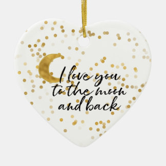 Gold I love you to the moon Ceramic Ornament