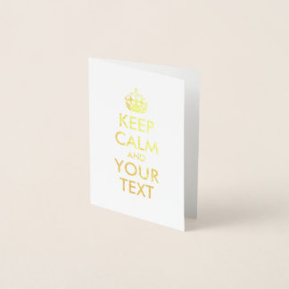 Gold Keep Calm and Your Text Foil Card