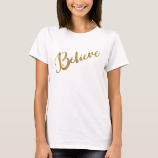 Gold Look Believe Script T-Shirt