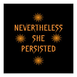 Gold Orange Suns Nevertheless She Persisted Poster