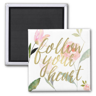 Gold Pink Floral Watercolor Follow Your Heart Magnet