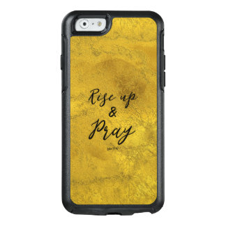 Gold: Rise Up and Pray Quote OtterBox iPhone 6/6s Case