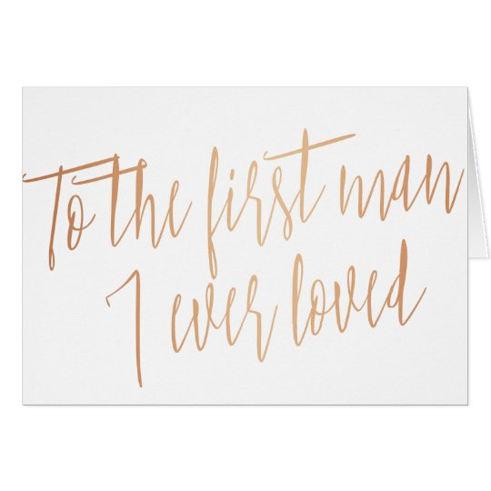 "Gold Rose ""To the first man I ever loved"" Card"