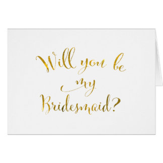 Gold Script Will You Be My Bridesmaid Wedding Day Card