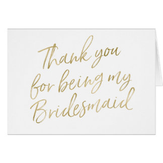 """Gold """"Thank you for my being my bridesmaid"""" Card"""