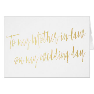 "Gold ""To my mother-in-law on my wedding day"" Greeting Card"