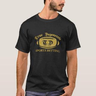 Gold True Degenerate Sports Betting T-Shirt