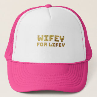gold wifey for life trucker hat