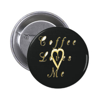 Golden colors Coffee love me. 6 Cm Round Badge