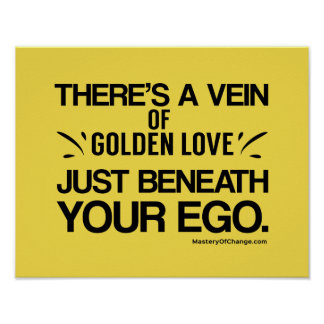 Golden love beneath your ego poster